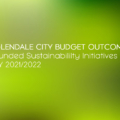 Many Sustainability Projects Funded in Glendale's FY21-22 Budget