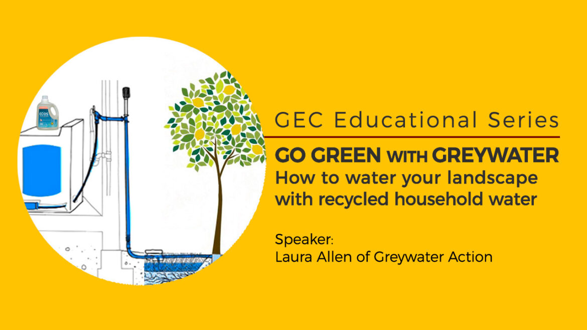 GEC Educational Series: Go Green With Greywater