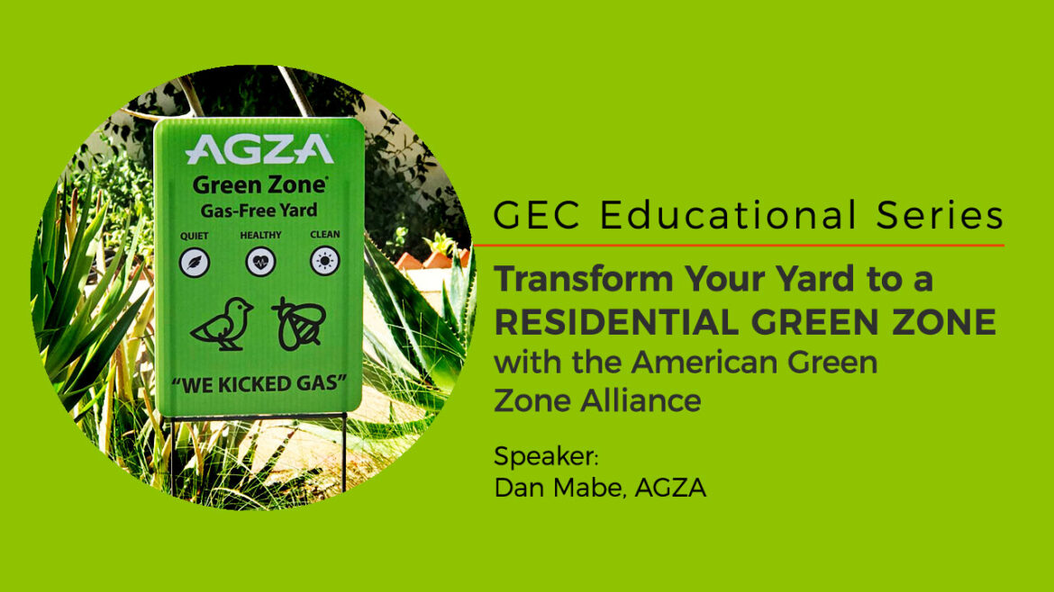 GEC Outreach Educational Series: Transform Your Yard to a Residential Green Zone